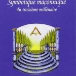 la_symbolique_maconnique_du_3e_millenaire